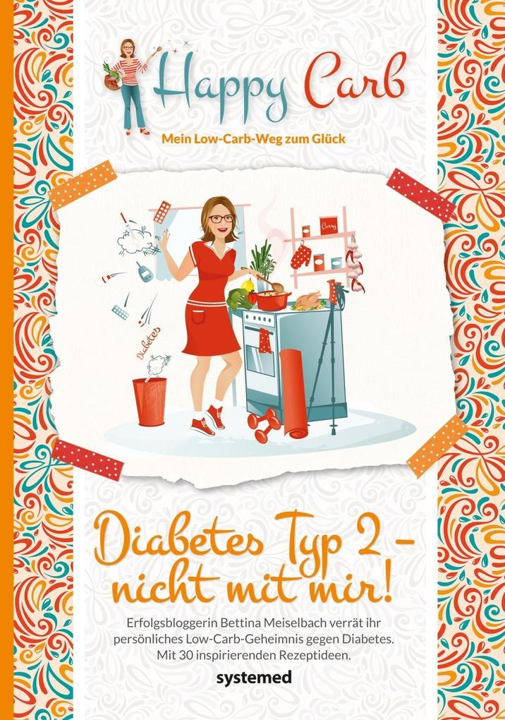 Happy Carb: Diabetes Typ 2 - nicht mit mir! als eBook
