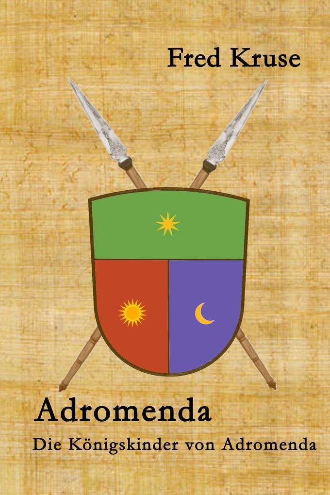 Adromenda - Die Königskinder von Adromenda (Band 1) als eBook