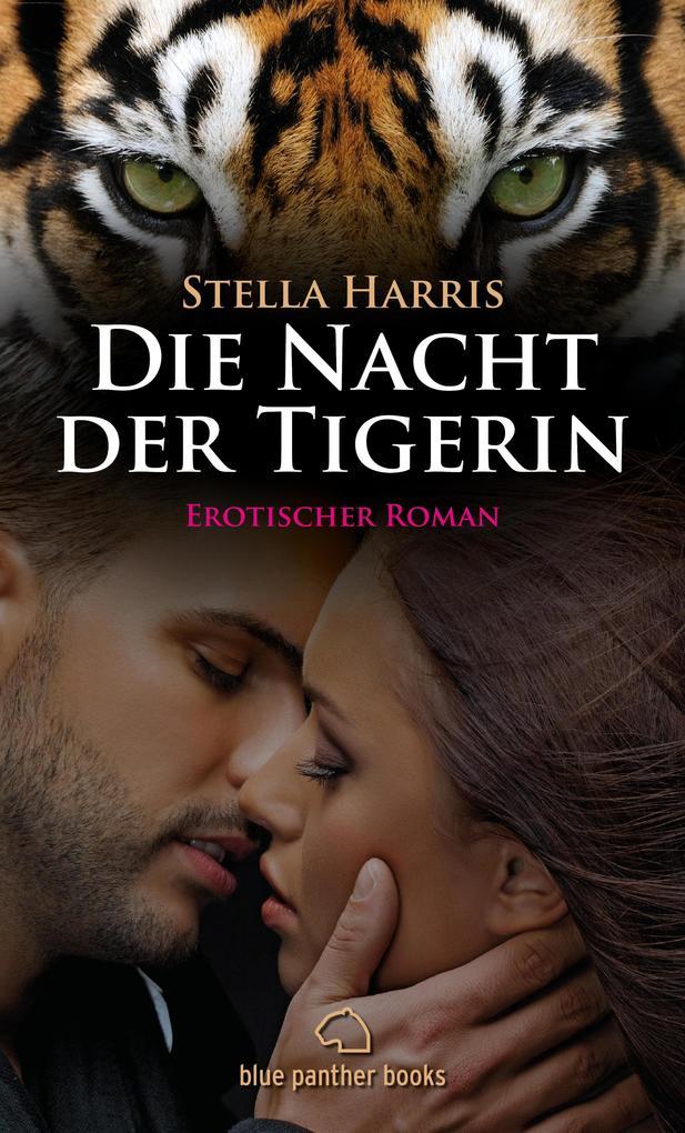 Die Nacht der Tigerin | Erotischer Roman (Besondere Orte, Mystik, Paranormale Erotik, Rollenspiele) als eBook