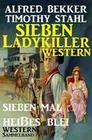 Western Sammelband: Sieben mal heißes Blei - Sieben Ladykiller Western