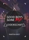 Good Boys Gone Bad - Leidenschaft