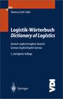 Logistik-Wörterbuch. Dictionary of Logistics. Deutsch-Englisch / Englisch-Deutsch. German-English / English-German