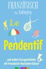 Französische Kurzgeschichten für Anfänger, Le Pendentif