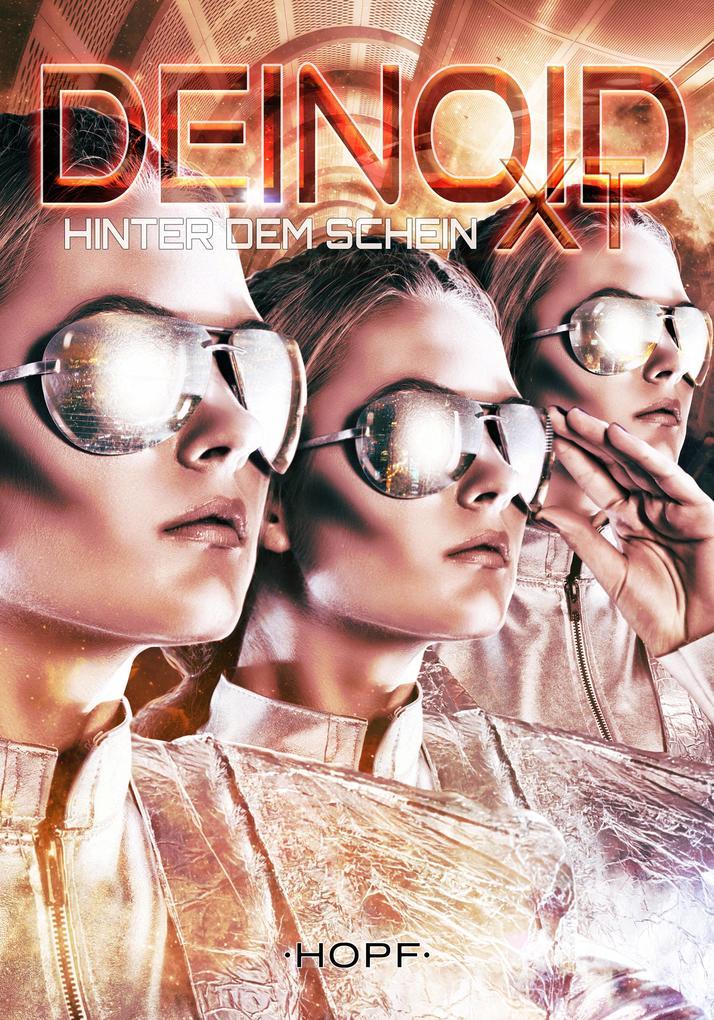 Deinoid XT 5: Hinter dem Schein als eBook