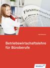 Betriebswirtschaftslehre für Büroberufe. Schülerbuch
