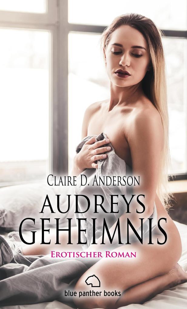 Audreys Geheimnis | Erotischer Roman (Rollenspiele, Sinnlich, Tabulos, Wild) als eBook