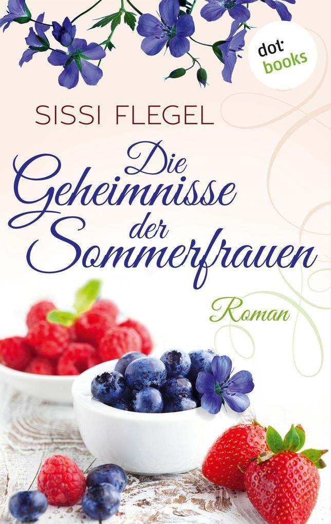 Die Geheimnisse der Sommerfrauen als eBook