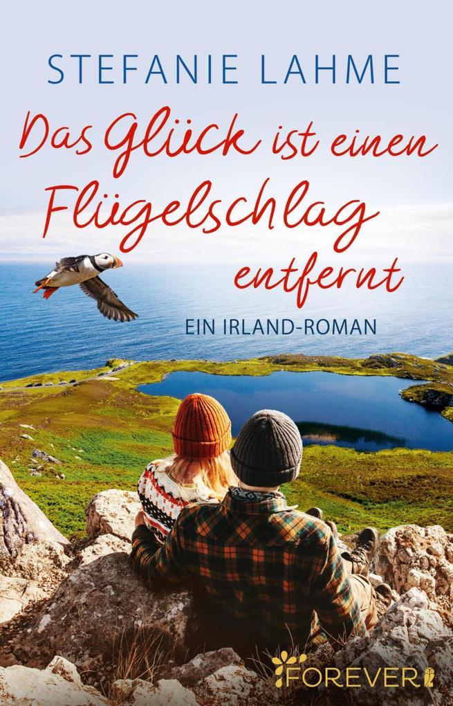 Das Glück ist einen Flügelschlag entfernt als eBook