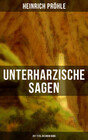 Unterharzische Sagen (267 Titel in einem Band)