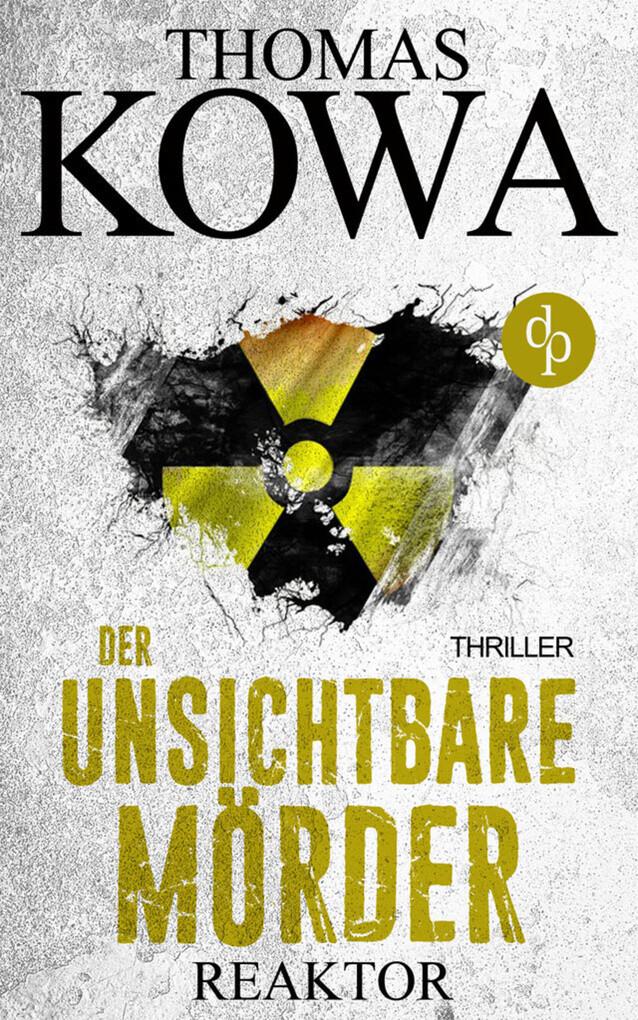 Reaktor - Der unsichtbare Mörder als eBook
