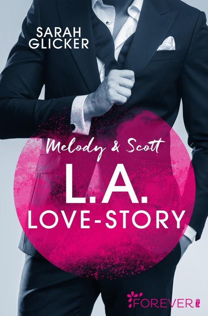 Melody & Scott - L.A. Love Story als eBook