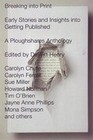 Breaking Into Print: Early Stories and Insights Into Getting Published