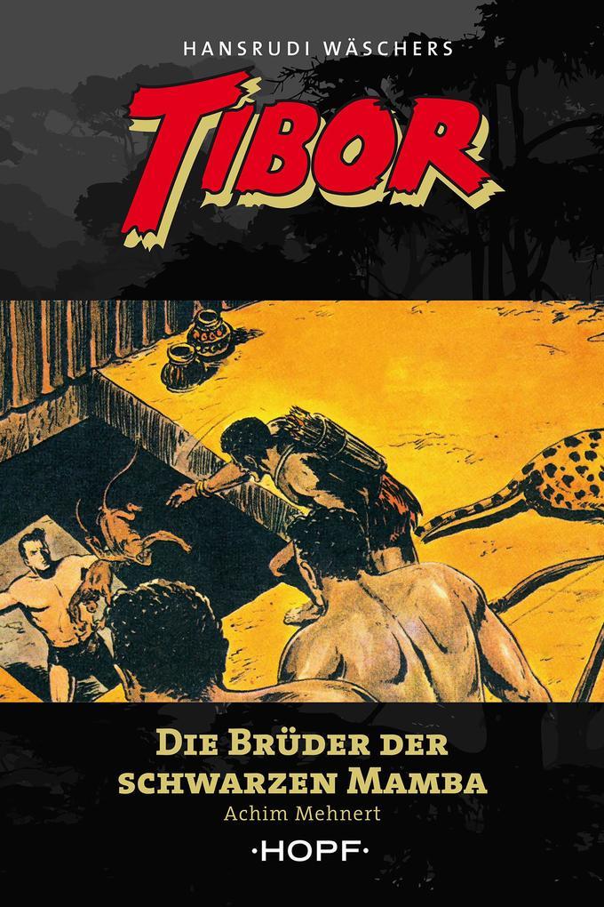 Tibor 10: Die Brüder der Schwarzen Mamba als eBook