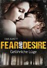 [Ewa Aukett: Fear and Desire: Gefährliche Lüge]