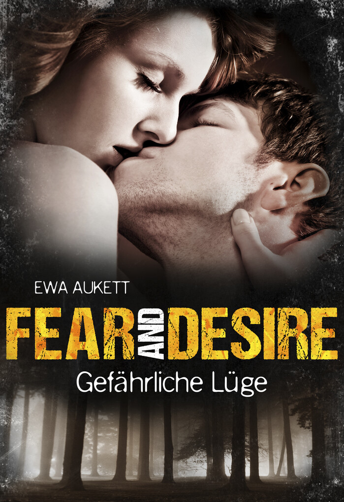 Fear and Desire: Gefährliche Lüge als eBook