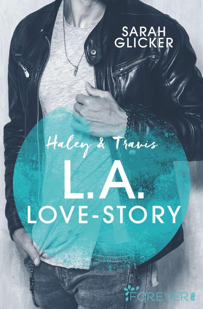 Haley & Travis - L.A. Love Story als eBook