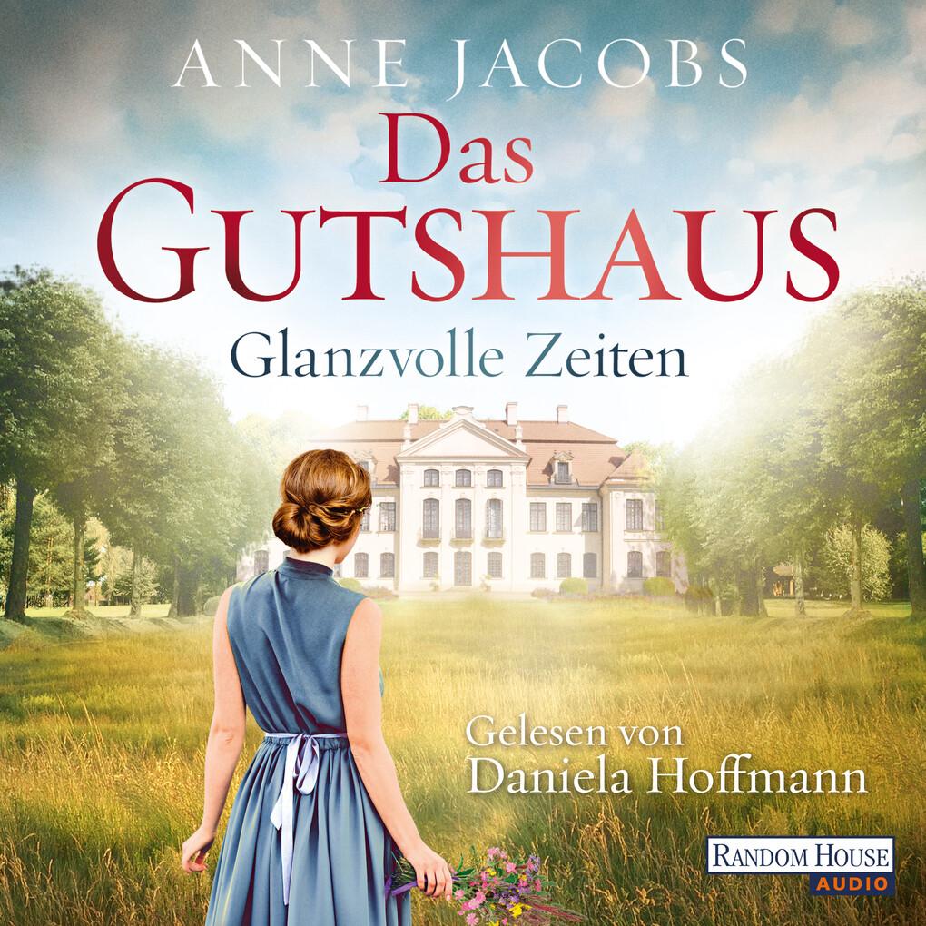 Das Gutshaus - Glanzvolle Zeiten als Hörbuch Download