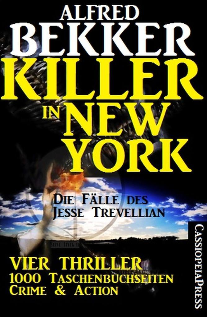 Vier Jesse Trevellian Thriller in einem Band - 1000 Taschenbuchseiten Crime & Action - Killer in New York als eBook