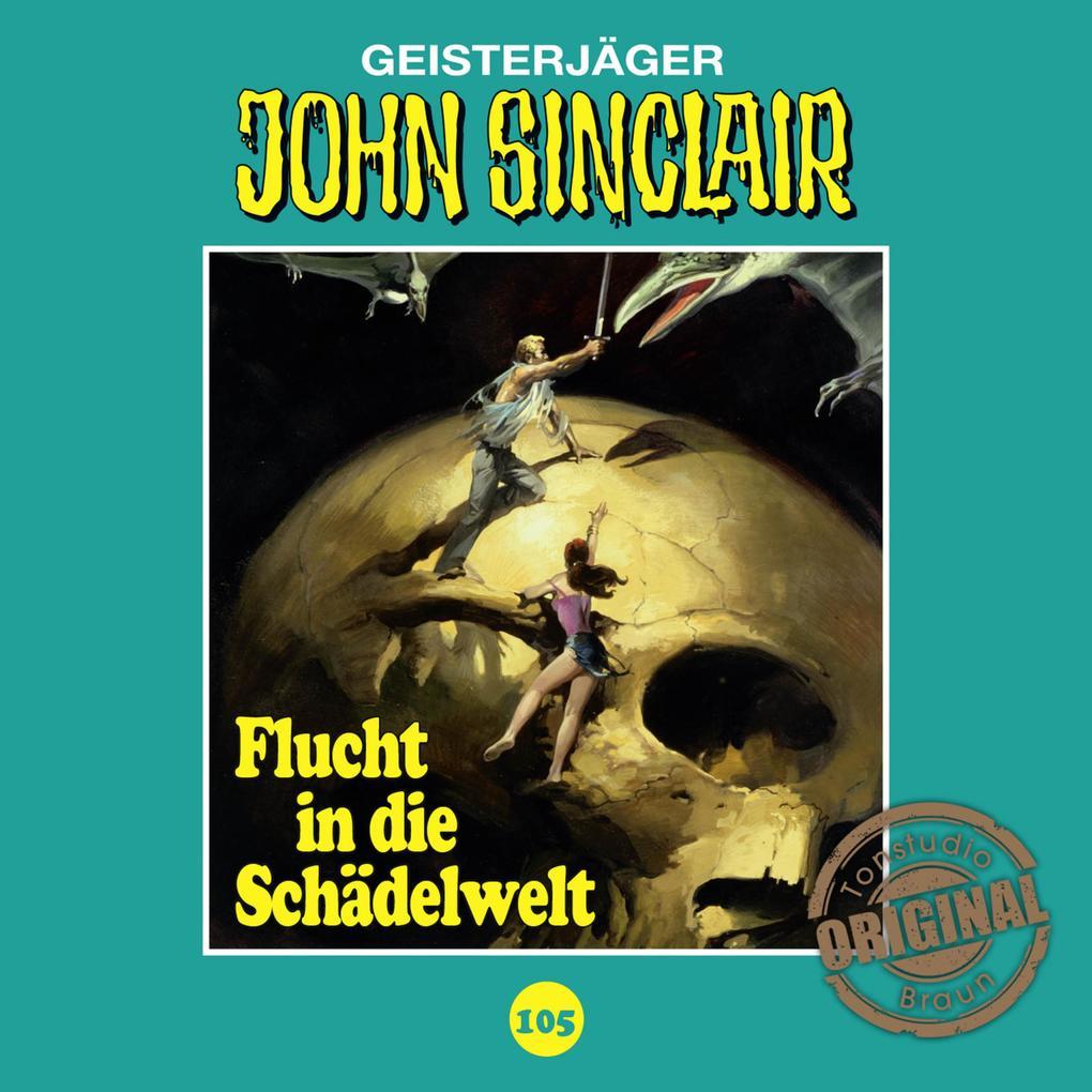 John Sinclair, Tonstudio Braun, Folge 105: Flucht in die Schädelwelt als Hörbuch Download