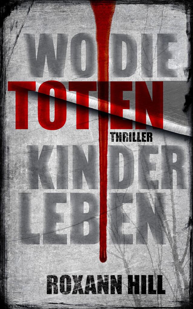 Wo die toten Kinder leben: Thriller als eBook