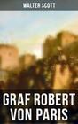 Graf Robert von Paris (Komplette Ausgabe)