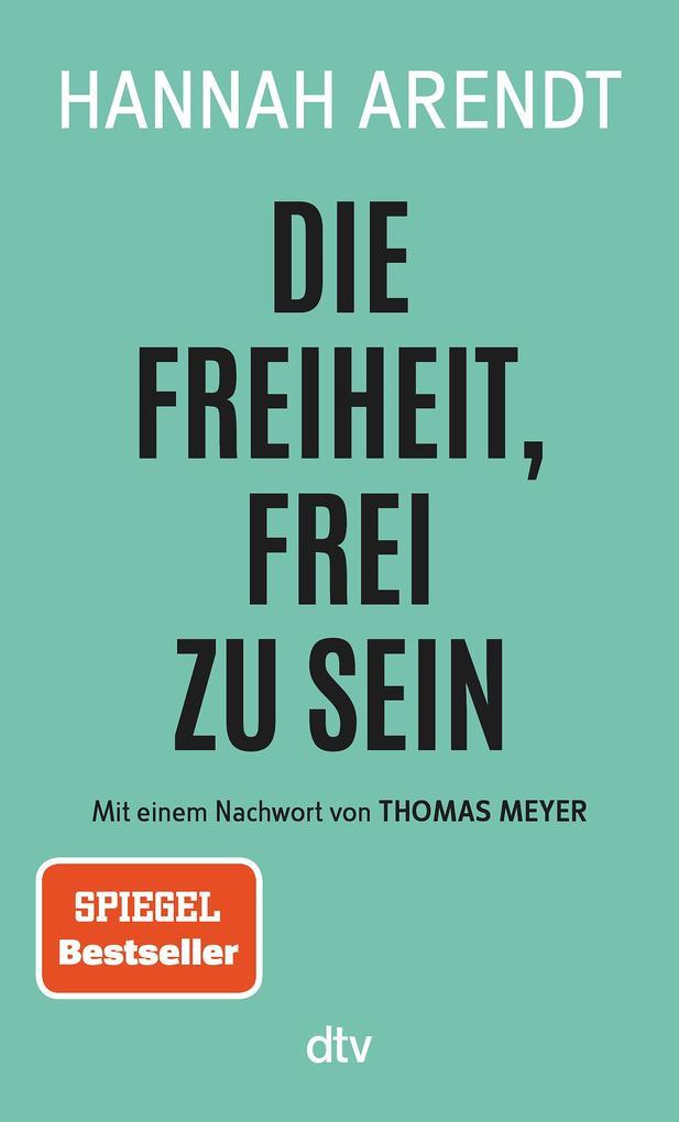 Die Freiheit, frei zu sein als Taschenbuch