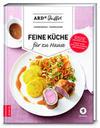 ARD-Buffet - Feine Küche für zu Hause