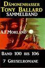 Sammelband 7 Gruselromane Dämonenhasser Tony Ballard Band 100 bis 106