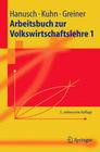 Arbeitsbuch zur Volkswirtschaftslehre 1