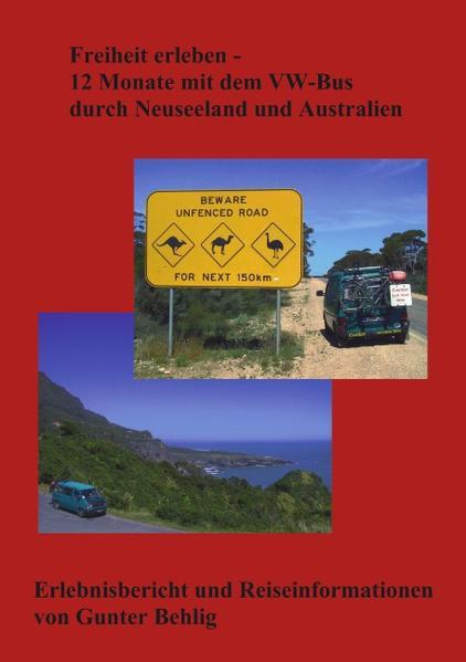 Freiheit erleben - 12 Monate mit dem VW-Bus durch Neuseeland und Australien als Buch