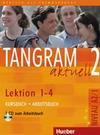 Tangram aktuell 2 - Lektion 1-4 / Kursbuch und Arbeitsbuch mit CD zum Arbeitsbuch