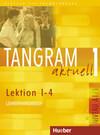 Tangram aktuell 1 - Lektion 1-4 / Lehrerhandbuch