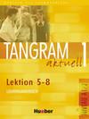Tangram aktuell 1 - Lektion 5-8. Lehrerhandbuch