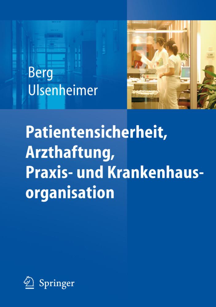 Patientensicherheit, Arzthaftung, Praxis- und Krankenhausorganisation als Buch