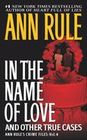 In the Name of Love: And Other True Cases