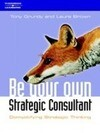 Be Your Own Strategy Consultant: Demystifying Strategic Thinking