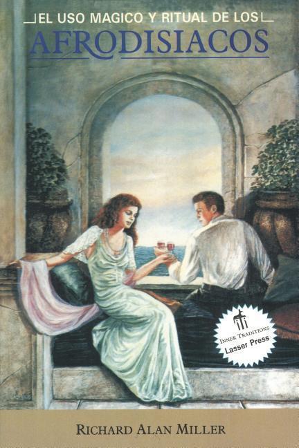 su uso magico y ritual de los Afrodisiacos = The Magical and Ritual Use of Aphrodisiacs als Taschenbuch