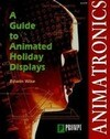 Animatronics: A Guide to Animated Displays