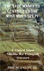 The Tree Wants to Be Still But the Wind Won't Let It: A Study of Second Indochina War Propaganda Literature