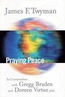 Praying Peace: In Conversation with Gregg Braden and Doreen Virtue