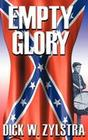 Empty Glory: A Civil War Saga