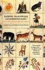 Cuentos Folkloricos Latinoamericanos: Fabulas de Las Tradiciones Hispanas E Indigenas