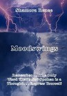 Moodswings: Remember . . .the Only Word That's Not Spoken Is a Thought. . Express Yourself