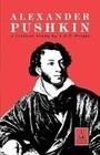 Alexander Pushkin: A Critical Study