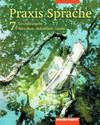 Praxis Sprache 7 - Schülerbuch. Rechtschreibung 2006. Bremen, Hessen, Hamburg, Nordrhein-Westfalen, Rheinland-Pfalz, Saarland, Schleswig-Holstein, Niedersachsen