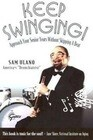 Keep Swinging!: Approach Your Senior Years Without Skipping a Beat