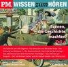 P.M. WISSEN zum HÖREN - Szenen, die Geschichte machten 4. CD