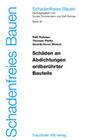 Schäden an Abdichtungen erdberührter Bauteile. Bd. 36