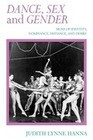 Dance, Sex, and Gender: Signs of Identity, Dominance, Defiance, and Desire