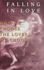 Falling in Love: Why We Choose the Lovers We Choose